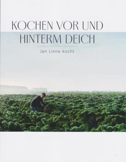 Kochen vor und hinterm Deich: Jan Linne kocht Kochbuch